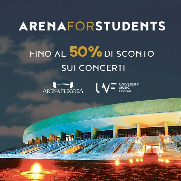 Concerts at the Arena Flegrea and promotions for students and employees
